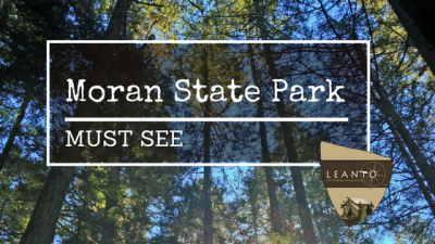 LEANTO Moran State Park Must See